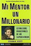 Mi mentor un millonario. Estrategias magistrales de los superexitosos (Spanish Edition)