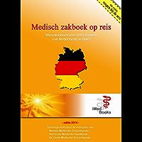 Medisch Zakboek op reis (Nederlands - Duits): 1.000 en 1 medische termen, vragen & uitleg van Nederlands in het Duits