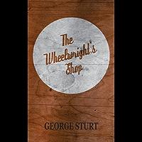 The Wheelwright's Shop (Craftsman)