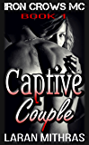 Captive Couple (Iron Crows Motorcycle Club Book 1)