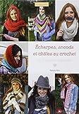 Echarpes, snoods et châles au crochet : 25 créations originales