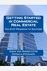 Getting Started in Commercial Real Estate Ten Step Program to Success! Kindle Edition