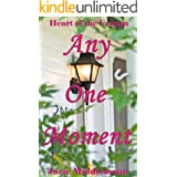 Any One Moment (Heart Of The Canyon Book 3)
