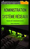 Administration système réseaux: bases de l'administration