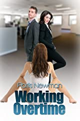 Contemporary Workplace Erotica: Working Overtime Kindle Edition