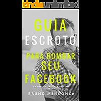 Guia Escroto para Bombar seu Facebook