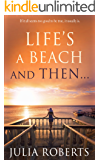 Life's a Beach and Then. (The Liberty Sands Trilogy Book 1)