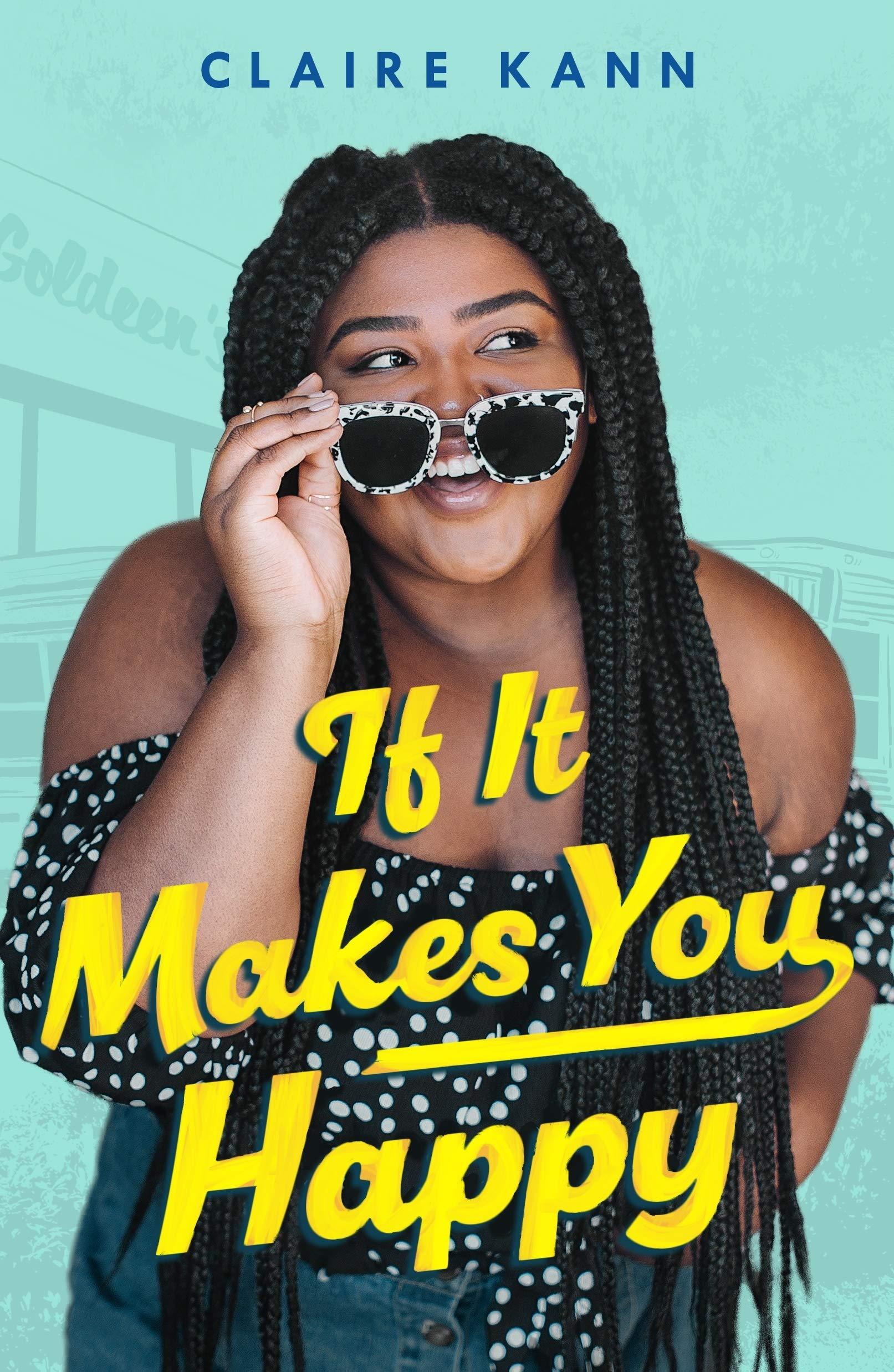 Amazon.com: If It Makes You Happy (9781250192677): Kann, Claire: Books