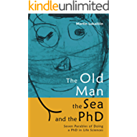 The Old Man, the Sea and the PhD: Seven Parables of Doing a PhD in Life Sciences