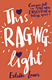 This Raging Light (English Edition)