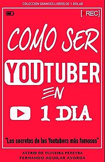 Cómo ser Youtuber en 1 día: Los secretos de los Youtubers más famosos (Grandes
