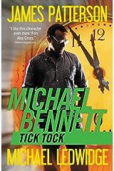 Tick Tock (Michael Bennett, Book 4) Kindle Edition