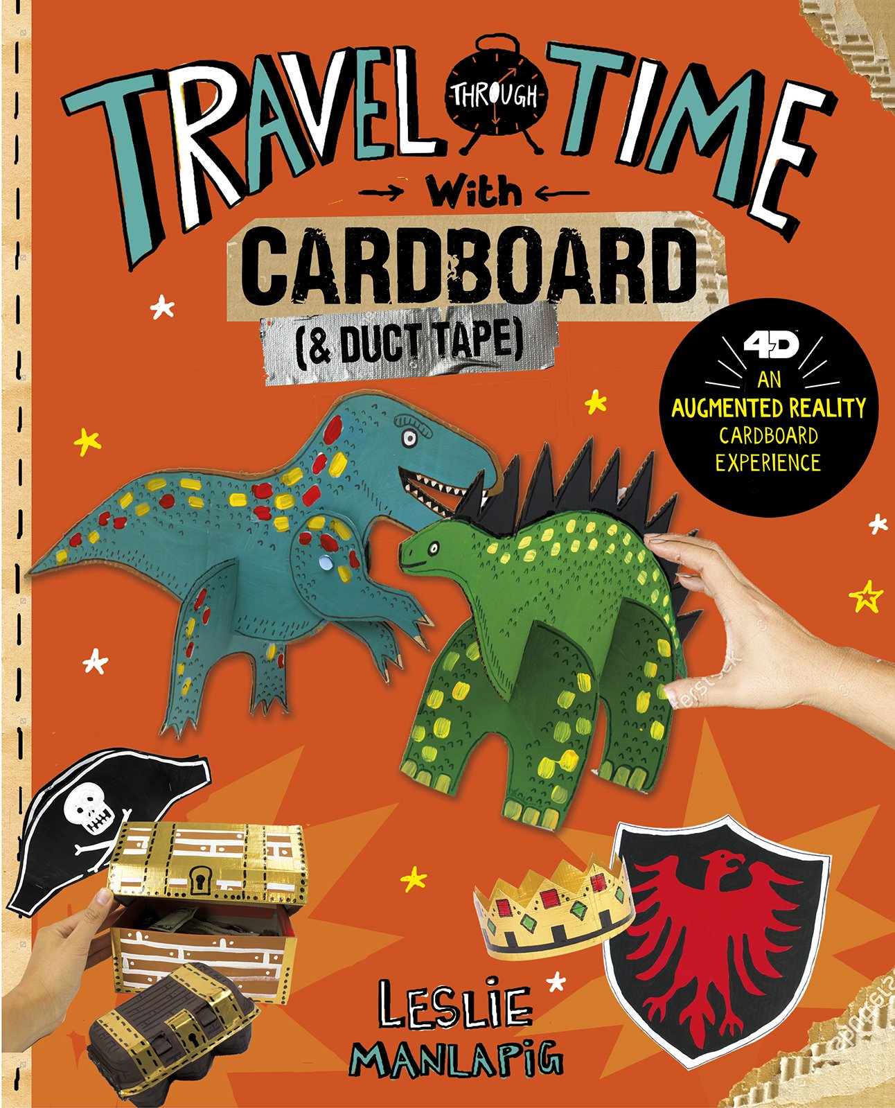 Travel Through Time with Cardboard and Duct Tape: 4D An Augmented Reading Cardboard Experience (Epic Cardboard Adventures 4D)