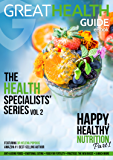 Happy, Healthy Nutrition: Part 1 (The Health Specialists' Series Book 2)