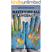 Mastering all languages: Unorthodox secrets to learning a foreign language (English Edition)