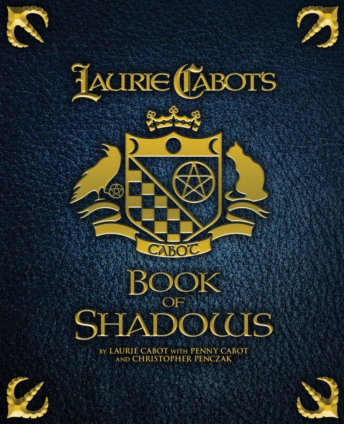 Laurie Cabot's Book of Shadows: Laurie Cabot, Penny Cabot