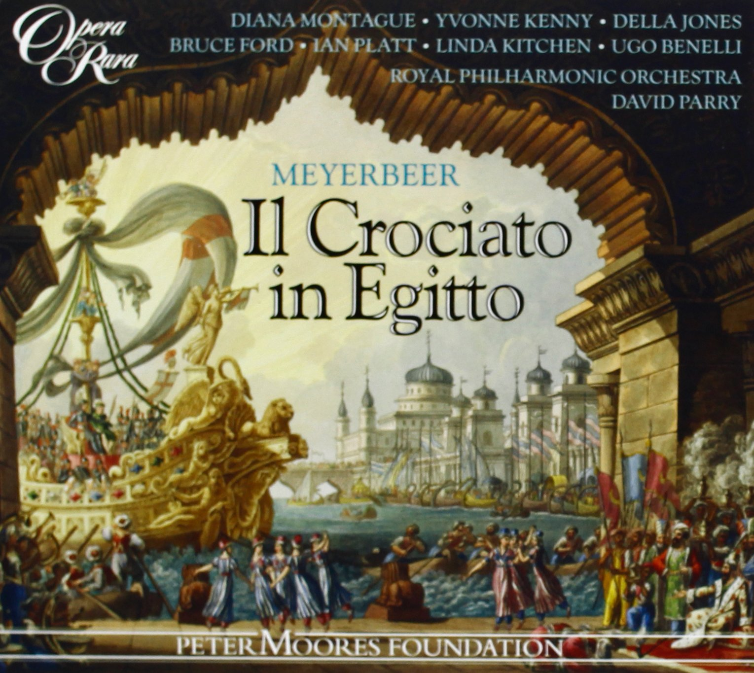 Meyerbeer - Il Crociato in Egitto / Y. Kenny · D. Jones · Montague · B. Ford · Benelli · Kitchen · Royal PO · D. Parry by Opera Rara (UK)