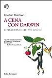 A cena con Darwin: Cibo, bevande ed evoluzione