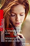 L'inaccessible rêve - Mensonges et séduction (Passions)