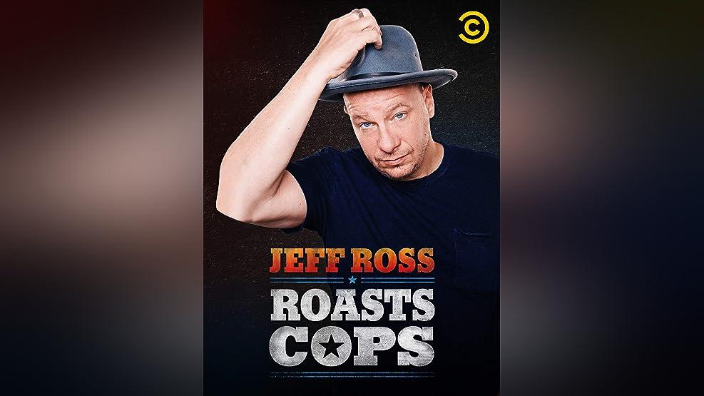 Jeff Ross Roasts Cops