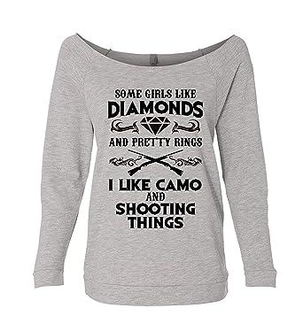 7cbafa52b Amazon.com: Hunting Sweatshirts Some Girls Like Diamonds and Pretty Rings I  Like Camo Shooting Things: Clothing