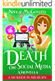 Death On Social Media: A Culinary Cozy Mystery Novella (A Murder In Milburn Book 10)