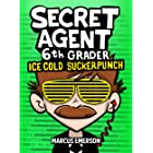 Secret Agent 6th Grader 2: Ice Cold Suckerpunch (a funny book for children ages 9-12): From the Creator of Diary of a 6th Gra