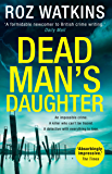 Dead Man's Daughter: The gripping must-read crime thriller of the year (A DI Meg Dalton thriller, Book 2)