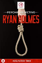 Psychic Detective Ryan Holmes: Haunted Tree (Book 8) Kindle Edition