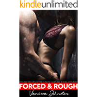 Forced & Rough - 150 Forbidden Explicit Taboo Erotic Sex Stories Bundle Anthology