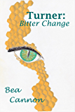 Turner: Bitter Change (Spaceships and Magic Book 1)