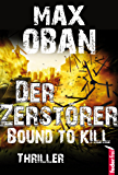 Der Zerstörer: Bound to kill: Thriller