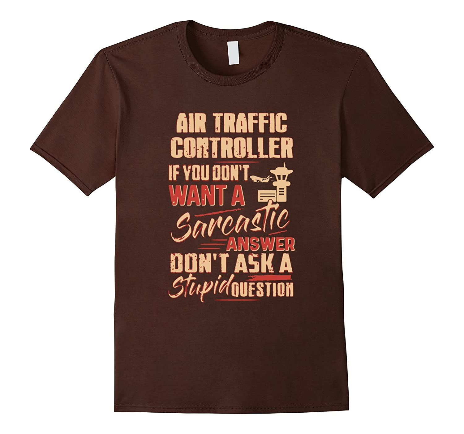 Air Traffic Controller if you dont want a sarcastic TShirt-TJ