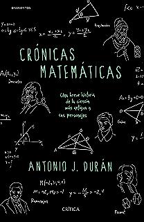 Mentes maravillosas: Los matemáticos que cambiaron el mundo ...