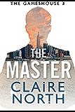 The Master: Gameshouse Novella 3 (The Gameshouse)