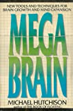 Megabrain: New Tools and Techniques for Brain Growth and Mind Expansion