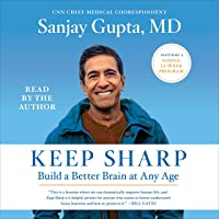 Keep Sharp: How to Build a Better Brain at Any Age