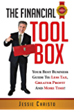The Financial Toolbox: Your Best Business Guide To: Less Tax, Greater Profit, and More Time!