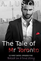 The Tale of Mr Toronto (52 First Dates, Episode 5) Kindle Edition
