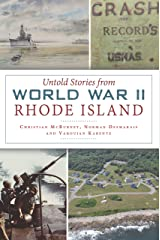 Untold Stories from World War II Rhode Island (Military) Kindle Edition