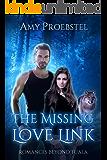 The Missing Love Link: A Clean Paranormal Romance (Romances Beyond Tuala Trilogy, Book 2)