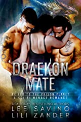 Draekon Mate: Exiled to the Prison Planet: A Sci-Fi Dragon Shifter Menage Romance (Dragons in Exile Book 1) Kindle Edition