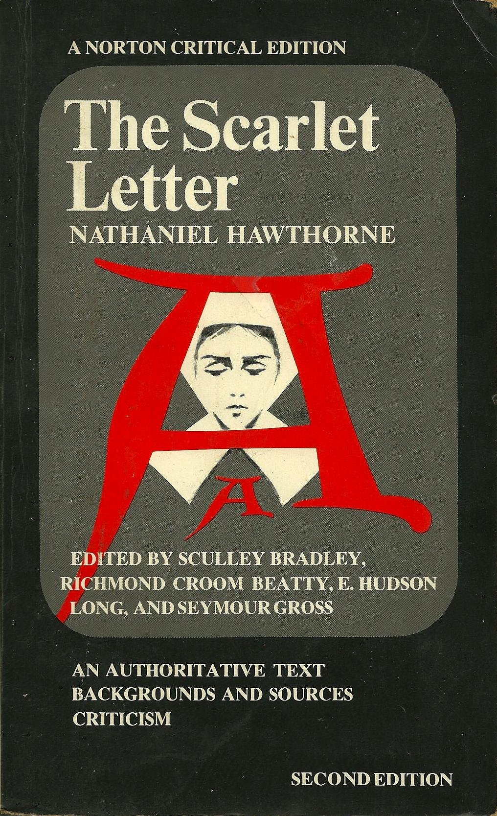 The scarlet letter a norton critical edition nathaniel the scarlet letter a norton critical edition nathaniel hawthorne sculley bradley richmond croom beatty e hudson long seymour gross amazon madrichimfo Images