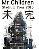 Mr.Children Stadium Tour 2015 未完 [Blu-ray]