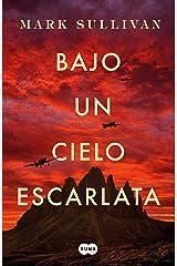 Bajo un cielo escarlata (Spanish Edition) Kindle Edition