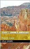 TEDDY'S SUMMER ADVENTURE: Ranch Daze