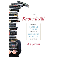The Know-It-All: One Man's Humble Quest to Become the Smartest Person in the World (English Edition)