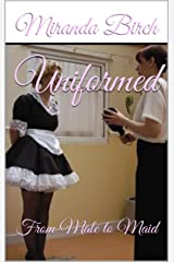 Uniformed: From Male to Maid (The Petticoating of Petunia Pinkpanties Book 2) Kindle Edition