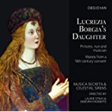 Lucrezia Borgia's Daughter: Princess, Nun and Musician