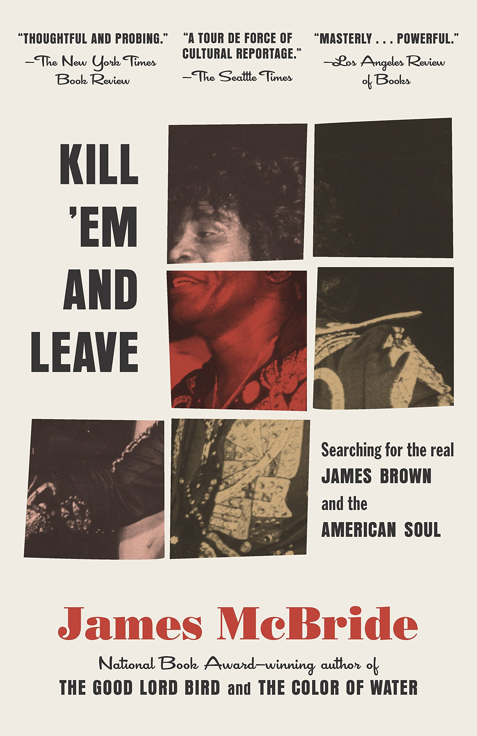 b5c0c400175 Kill  Em and Leave  Searching for James Brown and the American Soul  James  McBride  9780812983739  Amazon.com  Books
